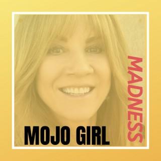 Mojo Girl Madness