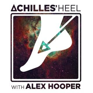 Achilles' Heel with Alex Hooper