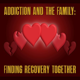 Addiction and the Family