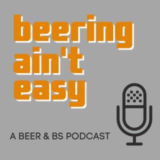 Beering Ain't Easy