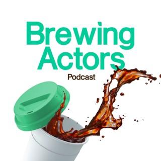 Brewing Actors Podcast