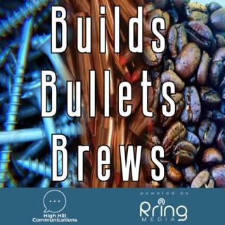 Builds.Bullets.Brews