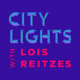 City Lights with Lois Reitzes
