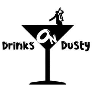 Drinks On Dusty