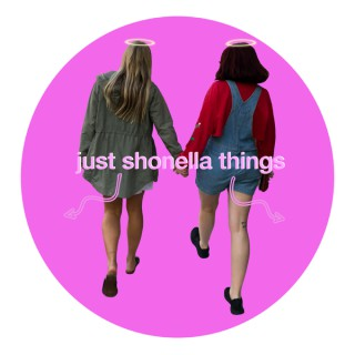 Just Shonella Things
