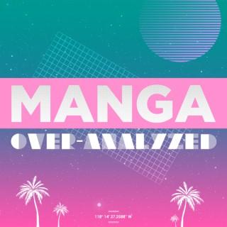 Manga Overanalyzed