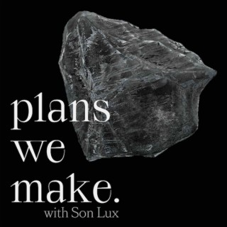 Plans We Make with Son Lux