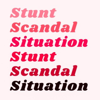 Stunt, Scandal, or Situation