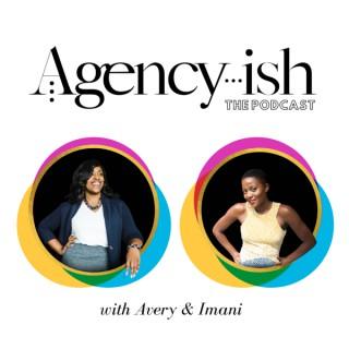 Agency-ish