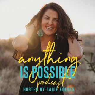 Anything Is Possible Podcast
