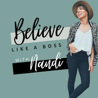 Believe Like A Boss