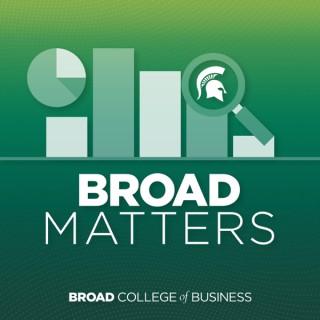 Broad Matters