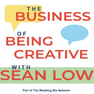 Business of Being Creative with Sean Low