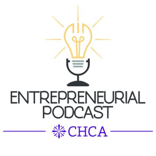 CHCA Entrepreneurial Podcast