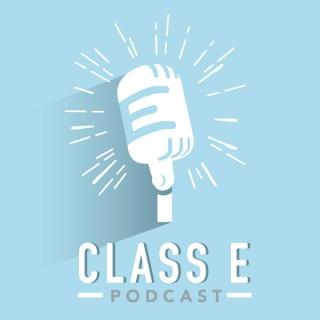 Class E Podcast