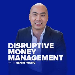 Disruptive Money Management