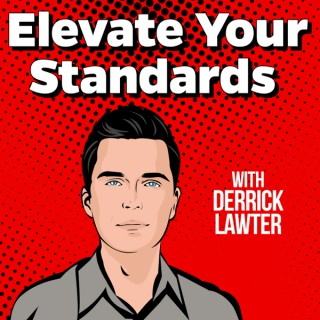 Elevate Your Standards with Derrick Lawter