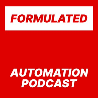 Formulated Automation Podcast | RPA Podcast | Business Automation | Process Automation
