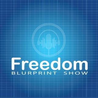 Freedom Blueprint Show
