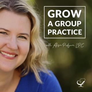 Grow a Group Practice Podcast