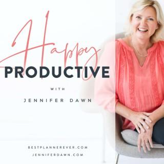 Happy Productive with Jennifer Dawn
