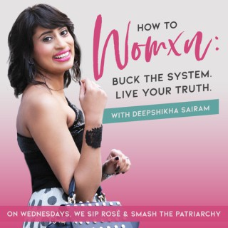 How to Womxn: Buck the System. Live your Truth.