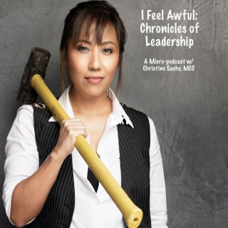 I Feel Awful: Chronicles of Leadership with Christine Sachs and Juanita Molano Parra