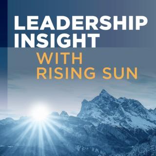 Leadership Insight with Rising Sun