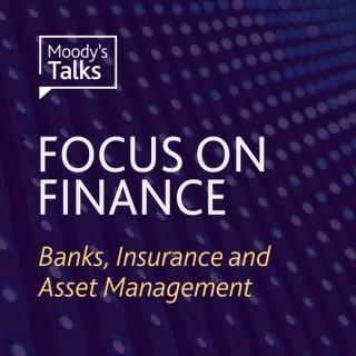Moody's Talks - Focus on Finance