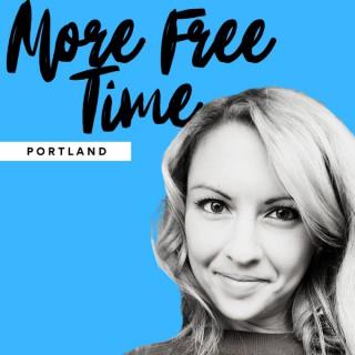 More Free Time Portland