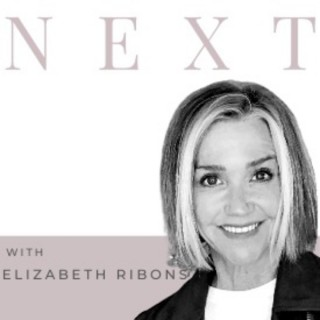 NEXT with Elizabeth Ribons