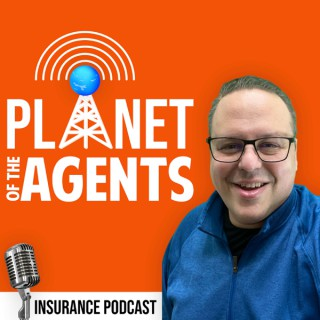 Planet of the Agents Insurance Podcast