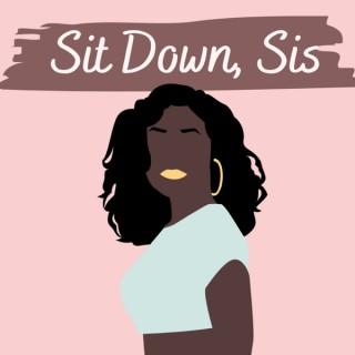 Sit Down Sis
