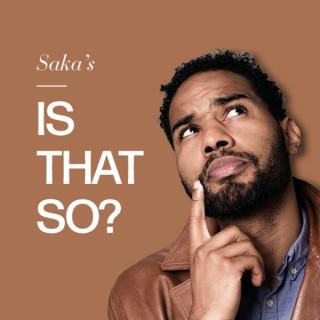 Saka's Is That So