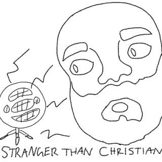Stranger Than Christian