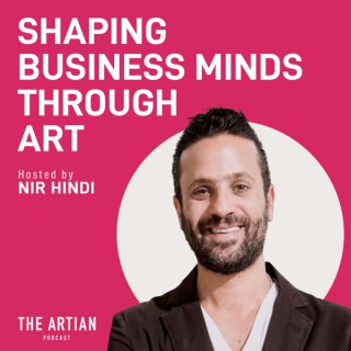 Shaping Business Minds Through Art - The Artian Podcast