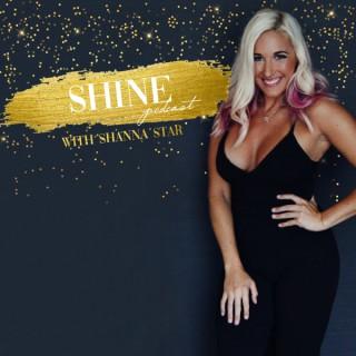 Shine Podcast with Shanna Star
