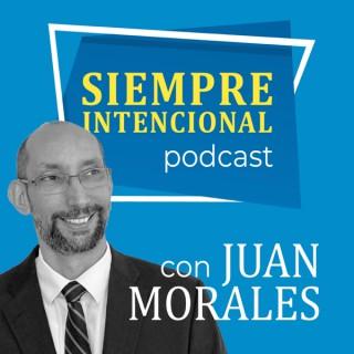 Siempre Intencional con Juan Morales