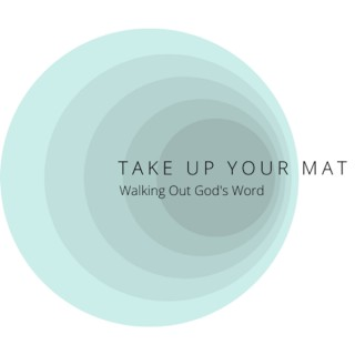 Take Up Your Mat