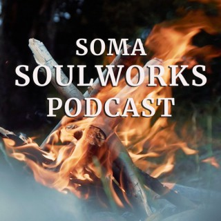 Soma SoulWorks Podcast