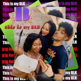 This is my BLK