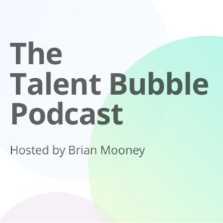 The Talent Bubble Podcast