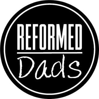 Reformed Dads