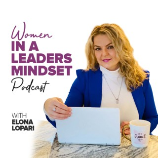 Women in a Leaders Mindset Podcast