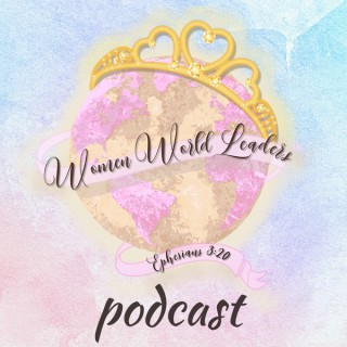 Women World Leaders' Podcast