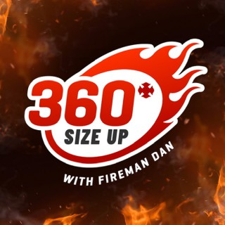 360 Size Up with Fireman Dan