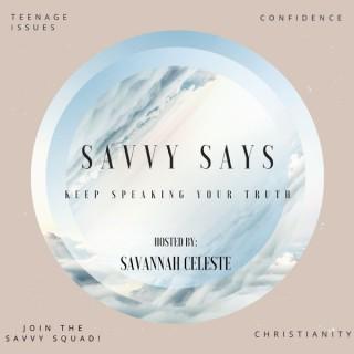 Savvy Says