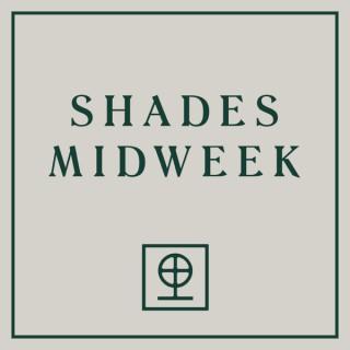 Shades Midweek