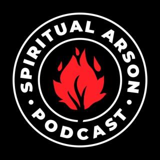 Spiritual Arson