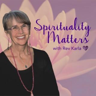 Spirituality Matters with Rev Karla